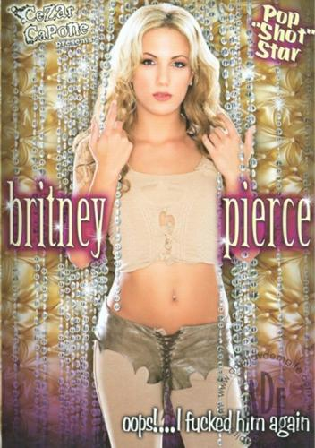 Britney Pierce Oops    I Fucked Him Again (2009)